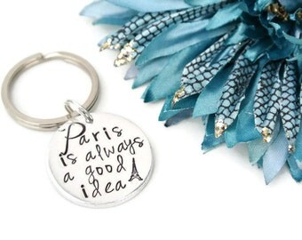 Paris Is Always A Good Idea Hand Stamped Keychain | Aluminum Keychain | Audrey Hepburn Quote | Eiffel Tower | Sabrina | Paris Keychain