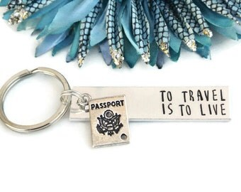 To Travel Is To Live Hand Stamped Keychain | Aluminum Keychain | Passport | Wanderlust Keychain | Travel Gifts | Travel Accessories