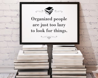 "PDF Printable • ""Organized people are just too lazy to look for things"" • Instant Digital Download"
