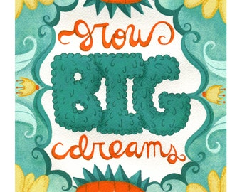 Grow Big Dreams Art Print