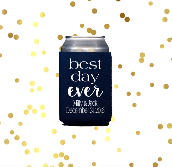 Best day ever can cooler, wedding reception drink sleeve, reception hugger, reception favor, cocktail hour, rehearsal dinner cooler