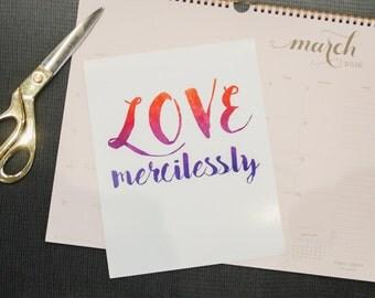 Love Mercilessly Watercolour Print