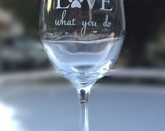 """Vet Gift - """"Do What You Love/Love What You Do"""" With Paw Print and Optional Message - Choose Wine, Pint, Pilsner, or Whiskey, Vet Tech Gift"""