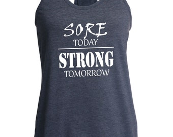 Fast shipping!!  Workout tank. Sore today strond tomorrow.  Fitness top.  Racerback style.  Funny gym tank. Workout.  Running tank. Lifting