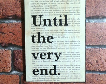 Until the Very End - Vintage Harry Potter Book Page Quote Canvas.