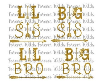 Big Sis SVG - Lil Sis - Big Bro - Lil Bro - native american svg - tribal sibling svh - arrow svg - Silhouette- Cricut - Digital Download dfx