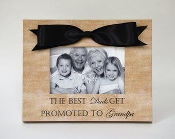 Grandfather Grandpa Gift Personalized Picture Frame Gift for Dad Father Expecting Pregnancy Grandparents Day Gift The Best Dads Get Promoted