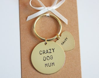 Crazy Dog Mum or Dad Hand stamped Keyring, personalised with dogs name