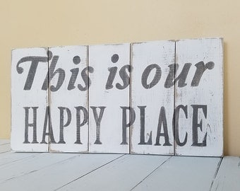 This is our Happy Place sign, Housewarming gift,  Rustic Happy Place, Distressed Wood Sign, Wood Wall Decor,  Happy Place