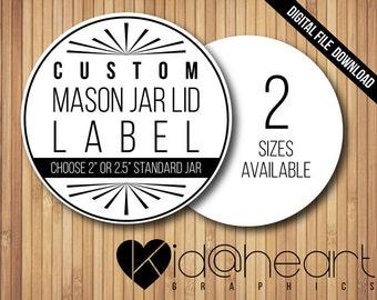 """Custom Mason Jar Lid Label / Labels / Design / 2"""" or 2.5"""" / Wedding / Baby / Shower / - Printable Digital File"""