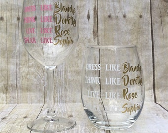 Golden Girls Wine Glass | Dress Like Blanche Think Like Dorothy | Gifts for Friends | Retirement Gift | Wine Lovers | Birthday Gift
