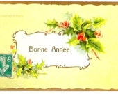 Vintage - 1910 - EMBOSSED HOLLY -  early FRENCH New Year's Greetings colorful Postcard - golden frame- written with stamp - Good Condition