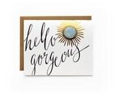 Hello, Gorgeous - letterpress card