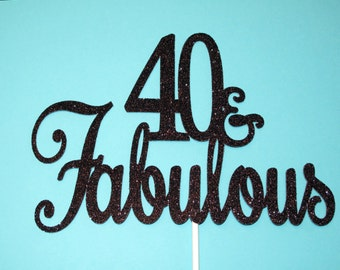 Forty and Fabulous Cake Topper, Black Glitter 40 and Fabulous Cake Topper, 40th Birthday Cake Topper