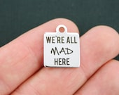 Mad Stainless Steel Charm - We're All Mad Here - Exclusive Line - Quantity Options  - BFS690