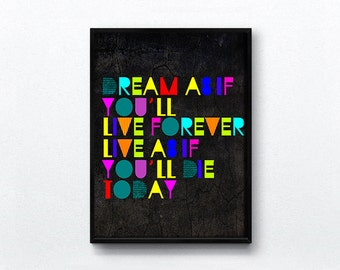 Dream As If You'll Live Forever, James Dean Quote - Print