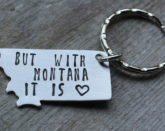 But with Montana it is Love Keychain