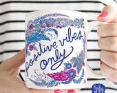 Positive Vibes Only Mug Motivational Mug Inspirational Mug Encouragement Gift Law Of Attraction Positive Energy Good Vibe Tribe