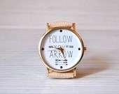 Follow your arrow watch. Birthday gift. Bridesmaid gift. Quotes watch. Inspirational. Women watch. Graduation gift. Gift for her Unique gift