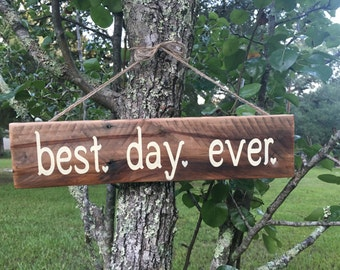 best day ever wood sign