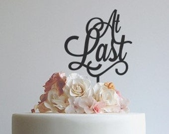 Wedding Cake Topper - At Last - At Last Cake Topper - hand lettered - lettered cake decor - cake topper