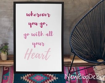 Wherever you go, go with all your heart PDF Digital Download