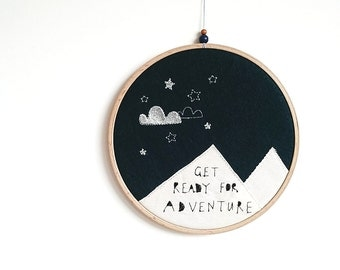Embroidered Nursery Wall Art/Embroidered Hoop/Get Ready for Adventure/Modern Nursery/Scandi Kids Room