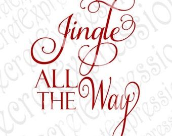 Jingle All The Way Svg, Christmas Svg, Christmas Sign Svg, Digital Wood Sign Cutting File JPEG DXF SVG Cricut & Silhouette Print File