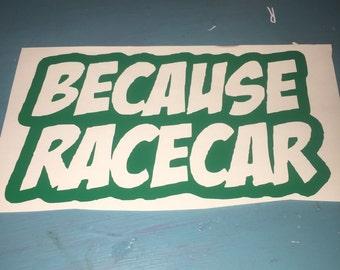 Because Racecar Window Decal