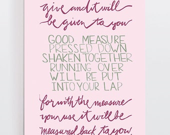 Scripture Print - Bible Verse Print - Give and It Will Be Given To You - Hand Lettered - Modern Calligraphy