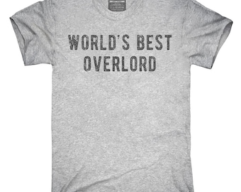 Worlds Best Overlord T-Shirt, Hoodie, Tank Top, Gifts