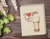 I Love You More Than Beer Folded Card; Beer Card, Craft Beer Lover, Greeting Card, Beer Glass, IPA, Beer Saying, Love, Anniversary