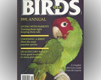 Birds USA Magazine 1991 Annual Guide to Buying and Keeping Pet Birds