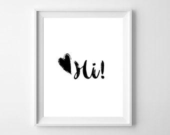 Hi!/ Hi! Wall Print/Instant download/Fashion poster/Fashion print/Black and white print/Digital Hi!/Girl Thinks/Printable Hi!/Hi! poster