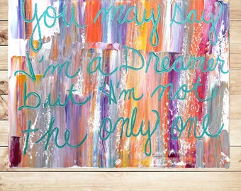 you may say i'm a dreamer,  quotes on canvas, textured paintings, song lyrics, word art canvas, wall art Painting on canvasby Katey