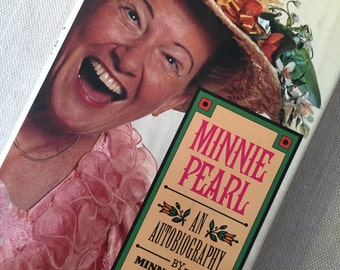 Minnie Pearl An Autobiography by Minnie Pearl with Joan Dew, Autographed by Minnie Pearl