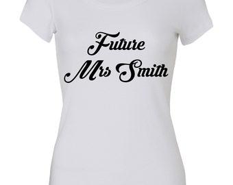 t-shirts with fun prints, future mrs smith, ladies shirts