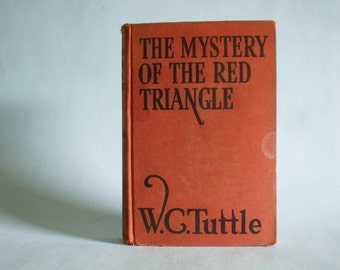 The Mystery Of The Red Triangle by W. C. Tuttle 1942 Vintage Western Book