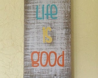 "White distressed reclaimed wood ""life is good"" sign"
