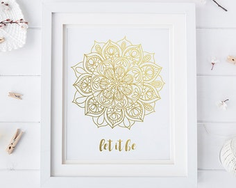 Gold Foil Print | Let it Be | Wall Art | Home Decor | Art Print | Inspiration | Quote | Typography | Gift for Her | Office Decor | Foil