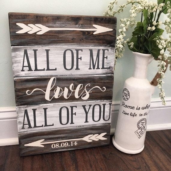 All Of Me Loves All Of You Sign Wedding Gift Rustic
