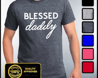 Blessed Daddy Shirt, Blessed T-shirt, Husband and Wife, Fathers Day Shirts, Gifts For Dad,  Christian Tees, Best Dad Ever
