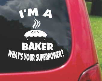Set (2 Pieces) I'm a BAKER   What's Your Superpower? Sticker Decals 20 Colors To Choose From.  U.S.A Free Shipping