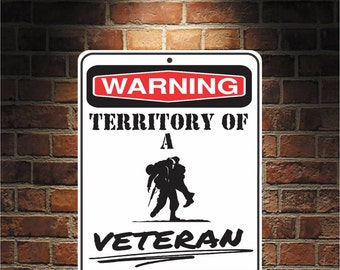 Warning Territory Of a Veteran 9 x 12 Predrilled Aluminum Sign  U.S.A Free Shipping