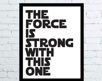 The force is strong with this one Star wars printable poster, movie quote poster, dark side darth vader, gift star wars force awakens print