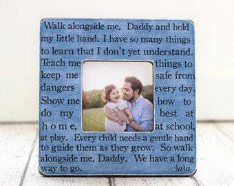 Dad Christmas GIFT Daddy Father Personalized Picture Frame Quote Walk Alongside Me Daddy from Son Daughter