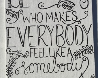 Be somebody that makes everybody feel like a somebody painting