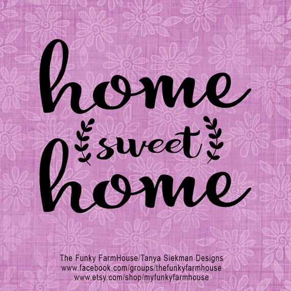 "SVG & PNG - ""Home Sweet Home"""