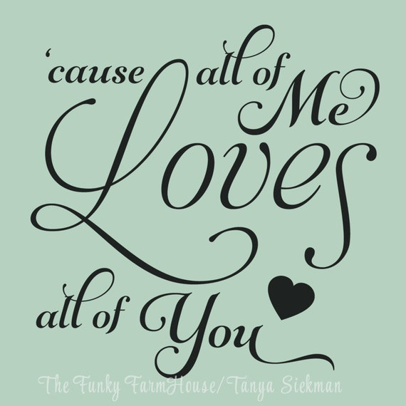 SVG, DXF & PNG - All of Me Loves all of you