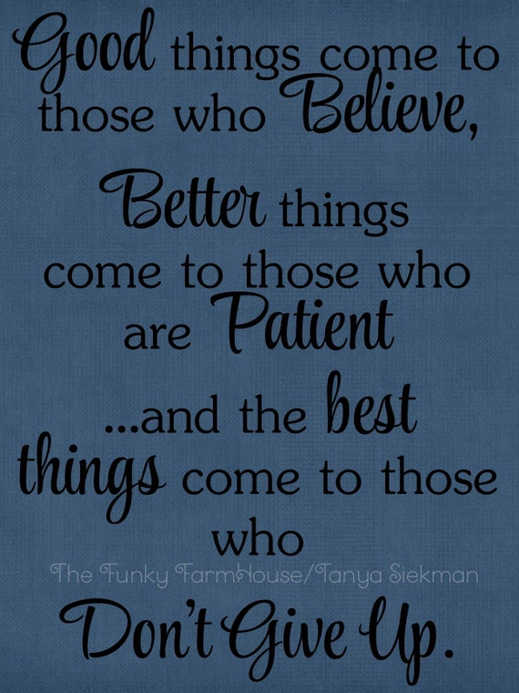 SVG, DXF & PNG - Good things come to those who believe, Better things come to those who are patient .....